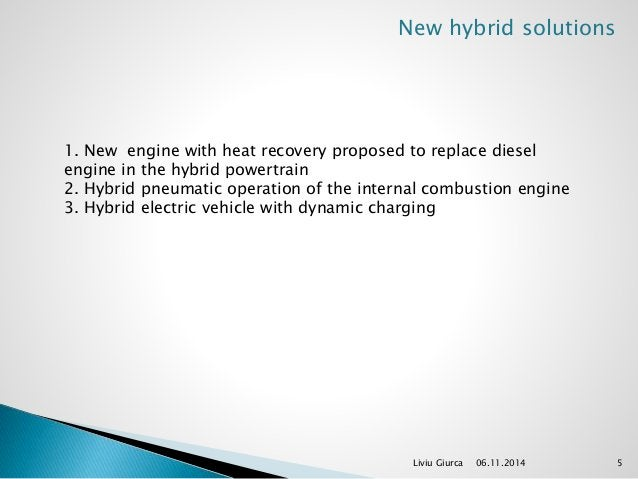 New hybrid solutions  1. New engine with heat recovery proposed to replace diesel  engine in the hybrid powertrain  2. Hyb...