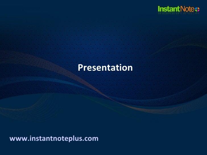 Presentationwww.instantnoteplus.com
