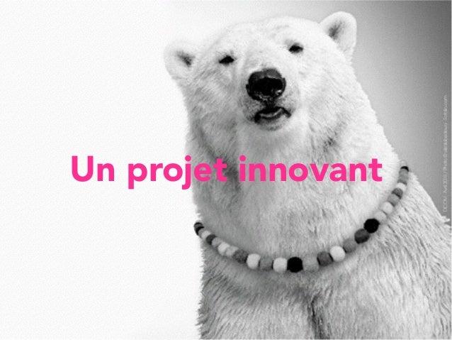 Un projet innovant