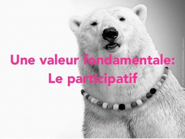 Une valeur fondamentale: Le participatif