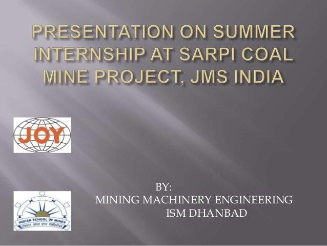 BY:MINING MACHINERY ENGINEERINGISM DHANBAD