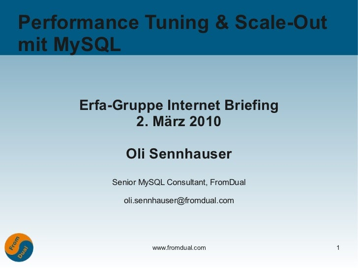 Performance Tuning & Scale-Outmit MySQL     Erfa-Gruppe Internet Briefing             2. März 2010            Oli Sennhaus...