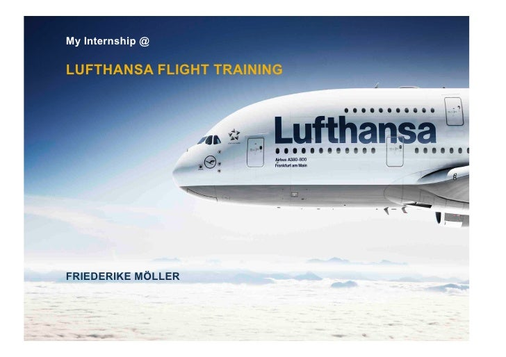 My Internship @LUFTHANSA FLIGHT TRAININGFRIEDERIKE MÖLLER