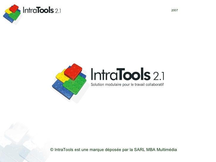 © IntraTools est une marque déposée par la SARL MBA Multimédia 2007