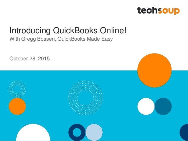 Introducing QuickBooks Online! With Gregg Bossen, QuickBooks Made Easy October 28, 2015