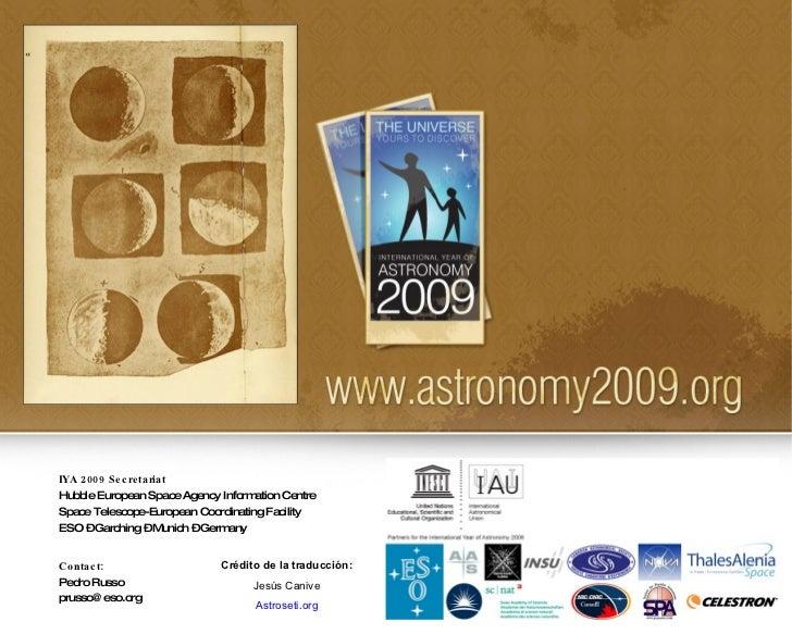 IYA 2009 Secretariat Hubble European Space Agency Information Centre Space Telescope-European Coordinating Facility  ESO –...