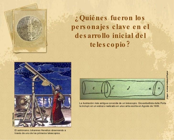 ¿Quiénes fueron los personajes clave en el desarrollo inicial del telescopio? El astrónomo Johannes Hevelius observando a ...