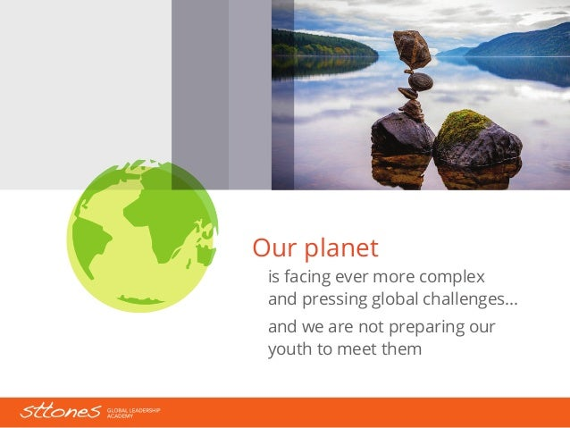 Our planet  is facing ever more complex  and pressing global challenges...  and we are not preparing our  youth to meet th...
