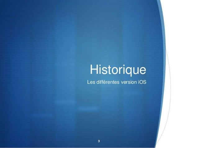 Historique Les différentes version iOS  3