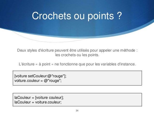 Crochets ou points ?  Deux styles d'écriture peuvent être utilisés pour appeler une méthode : les crochets ou les points. ...
