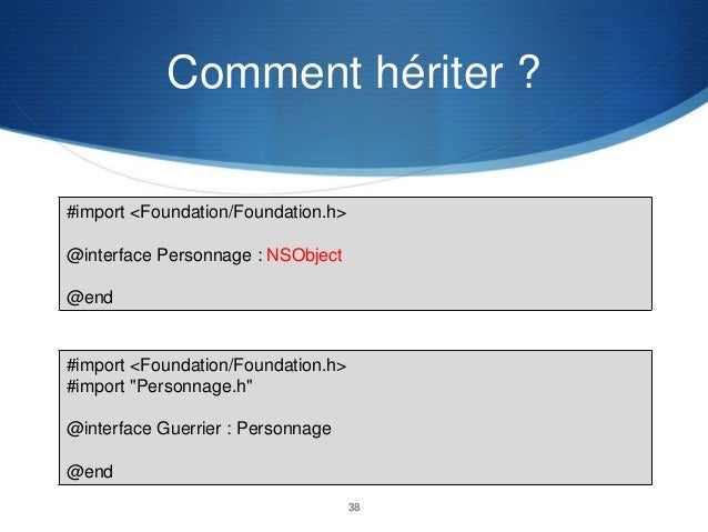 Comment hériter ? #import <Foundation/Foundation.h>  @interface Personnage : NSObject @end  #import <Foundation/Foundation...