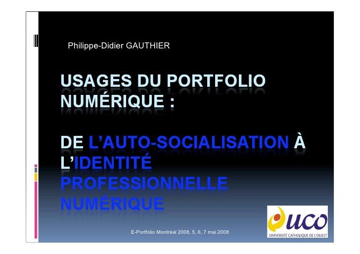 Philippe-Didier GAUTHIER                   E-Portfolio Montréal 2008, 5, 6, 7 mai 2008