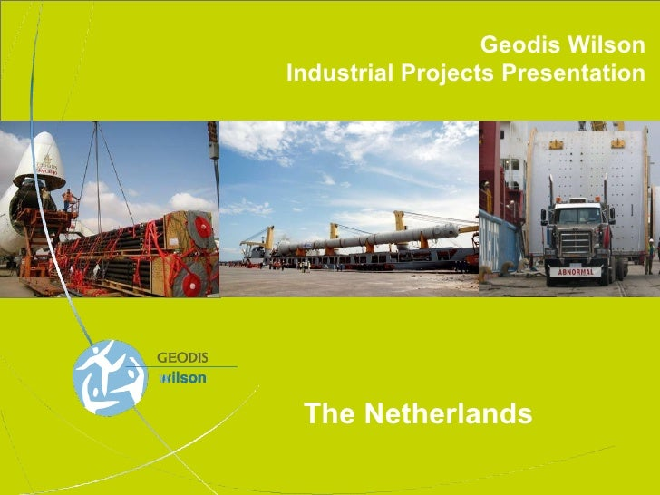 Geodis Wilson Industrial Projects Presentation The Netherlands