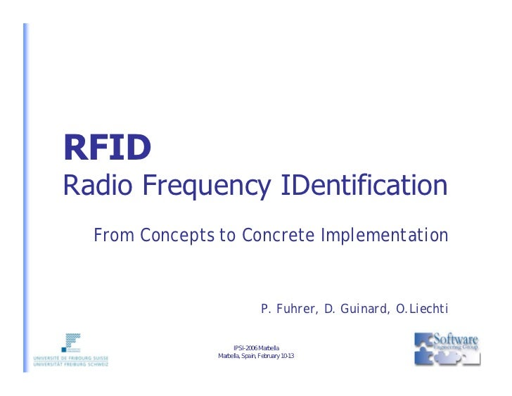 RFID Radio Frequency IDentification   From Concepts to Concrete Implementation                                    P. Fuhre...