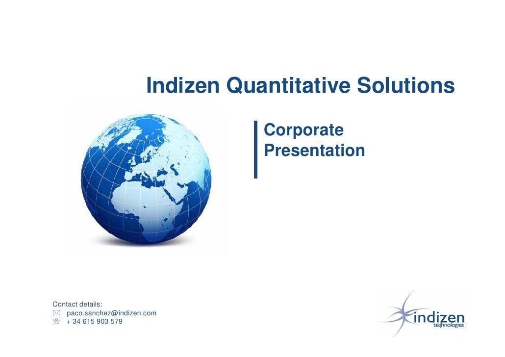 Indizen Quantitative Solutions                                    Corporate                                    Presentatio...