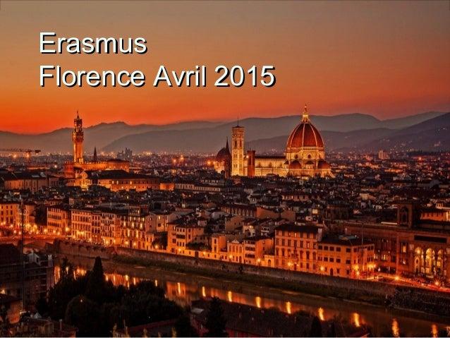 ErasmusErasmus Florence Avril 2015Florence Avril 2015