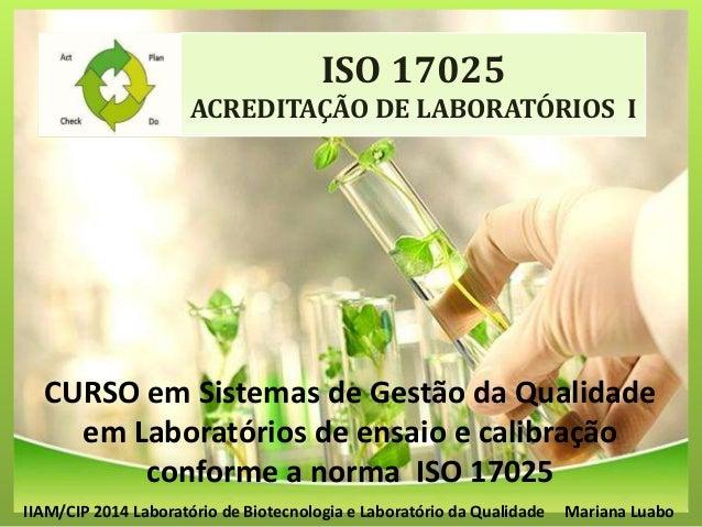 Photo Album by tecnicos02 ISO 17025 ACREDITAÇÃO DE LABORATÓRIOS I CURSO em Sistemas de Gestão da Qualidade em Laboratórios...