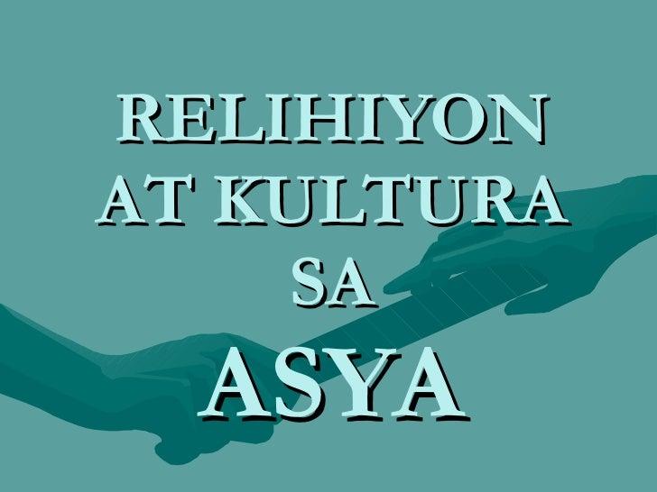 RELIHIYON AT KULTURA SA ASYA