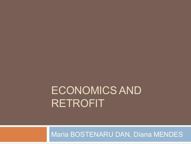 ECONOMICS AND RETROFIT Maria BOSTENARU DAN, Diana MENDES