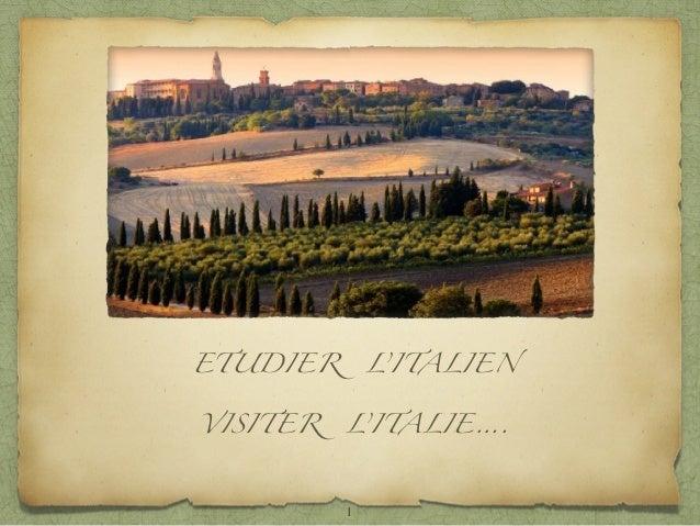 ETUDIER L'ITALIEN  VISITER L'ITALIE…. 1