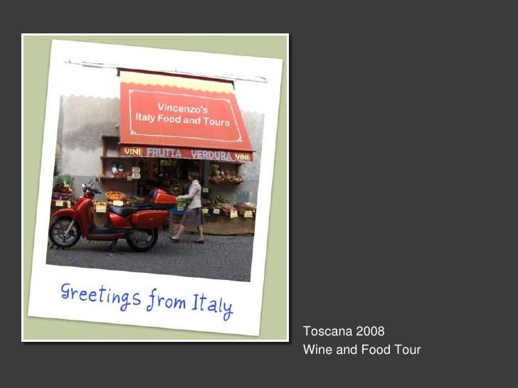 Toscana 2008 <br />Wine and Food Tour<br />