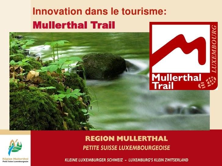 Innovation dans le tourisme:Mullerthal Trail