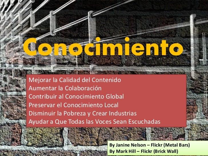 ConocimientoMejorar la Calidad del ContenidoAumentar la ColaboraciónContribuir al Conocimiento GlobalPreservar el Conocimi...