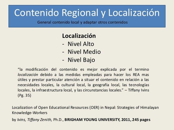 Contenido Regional y Localización               General contenido local y adaptar otros contenidos                        ...