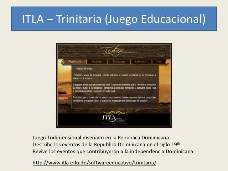 ITLA – Trinitaria (Juego Educacional)  Juego Tridimensional diseñado en la Republica Dominicana  Describe los eventos de l...