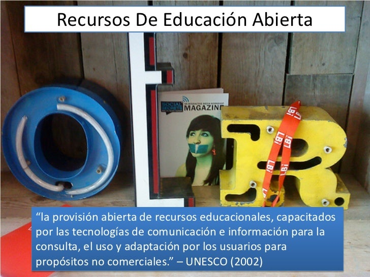 """Recursos De Educación Abierta""""la provisión abierta de recursos educacionales, capacitadospor las tecnologías de comunicaci..."""