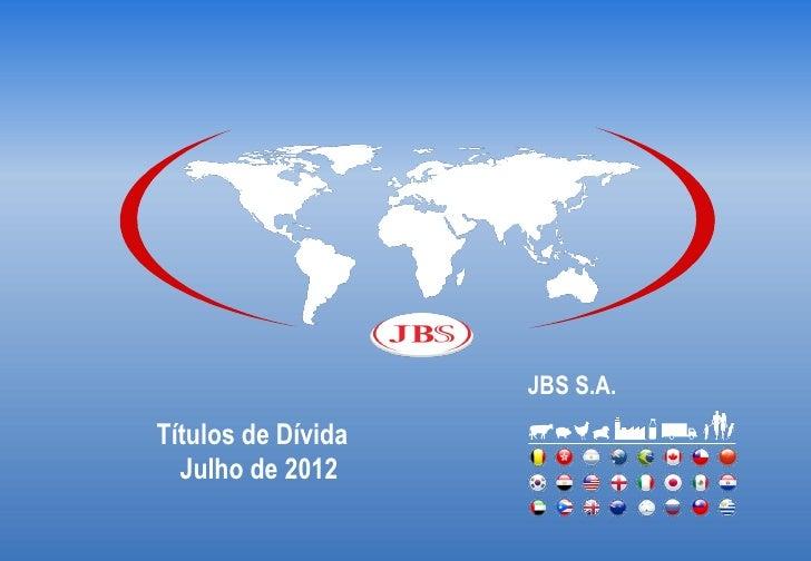 JBS S.A.Títulos de Dívida  Julho de 2012