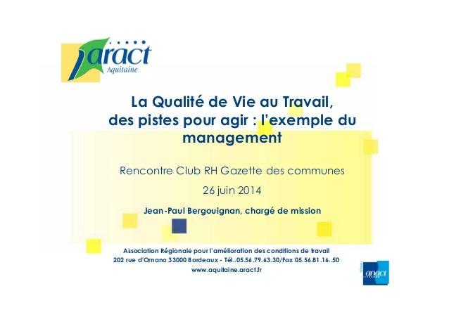 La Qualité de Vie au Travail, des pistes pour agir : l'exemple du management Rencontre Club RH Gazette des communes 26 jui...