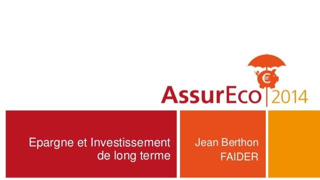 Epargne et Investissement de long terme Jean Berthon FAIDER