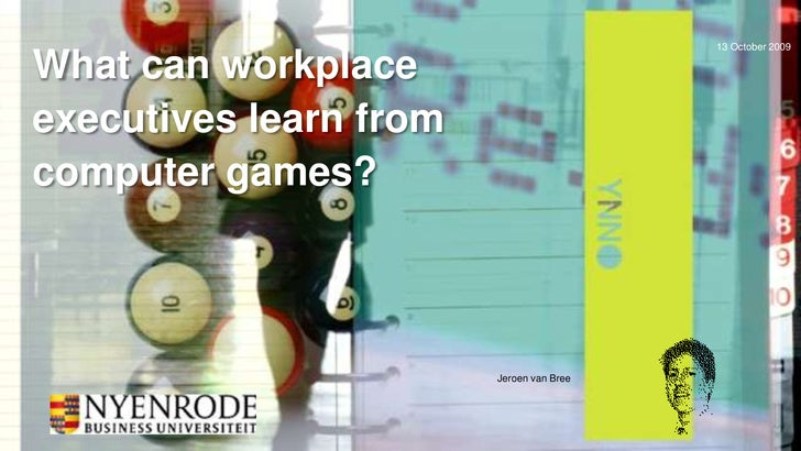What can workplace executives learn from computer games?<br />