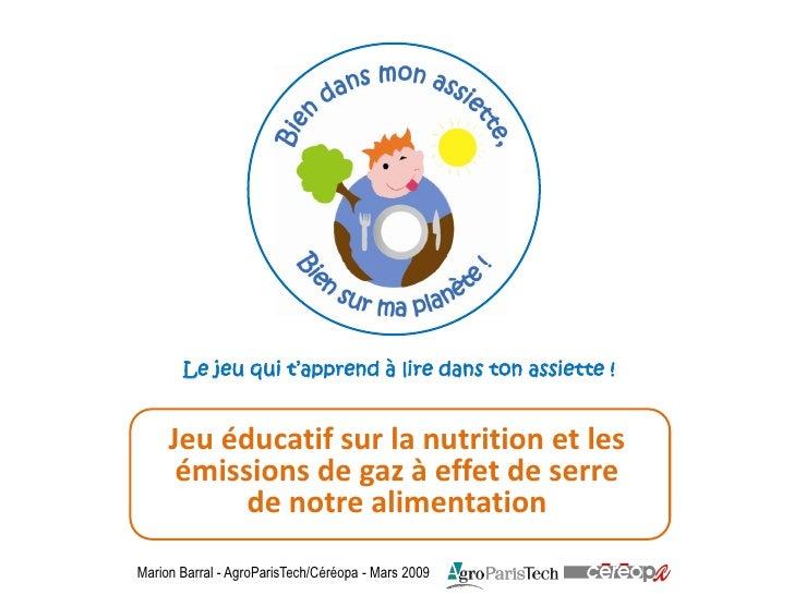 Le jeu qui t'apprend à lire dans ton assiette !              Jeu éducatif sur la nutrition et les             émissions de...