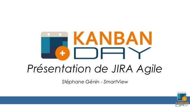Présentation de JIRA Agile Stéphane Génin - SmartView