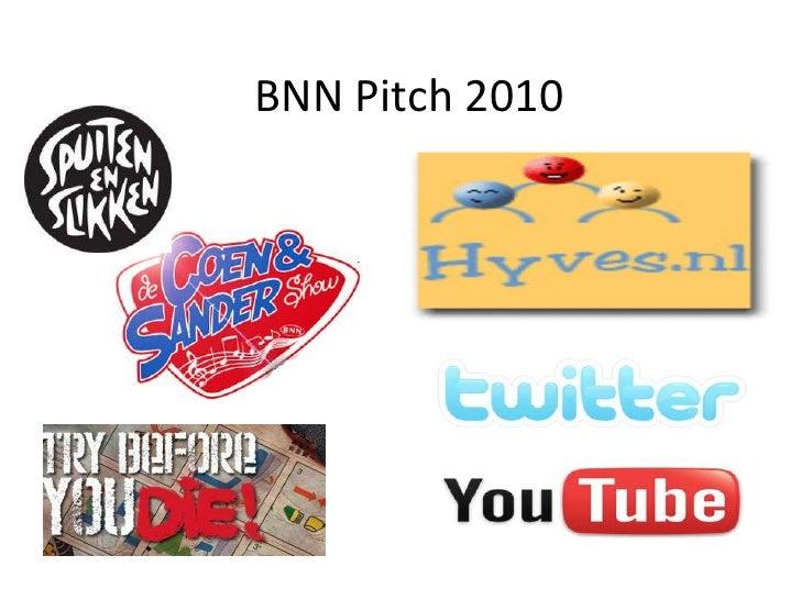 BNN Pitch 2010<br />