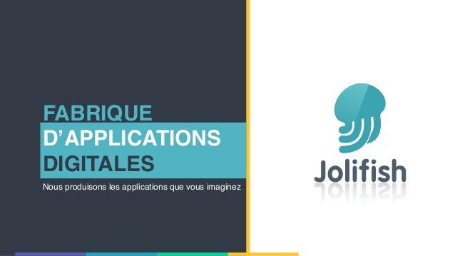FABRIQUE D'APPLICATIONS DIGITALES Nous produisons les applications que vous imaginez