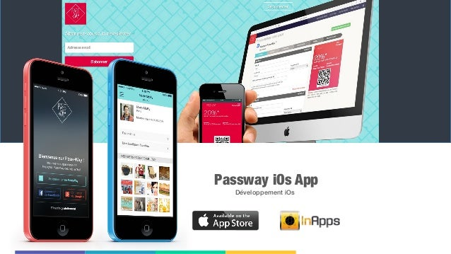 Mobile Project Insert  your  awesome  subtitle  here Passway iOs App Développement iOs