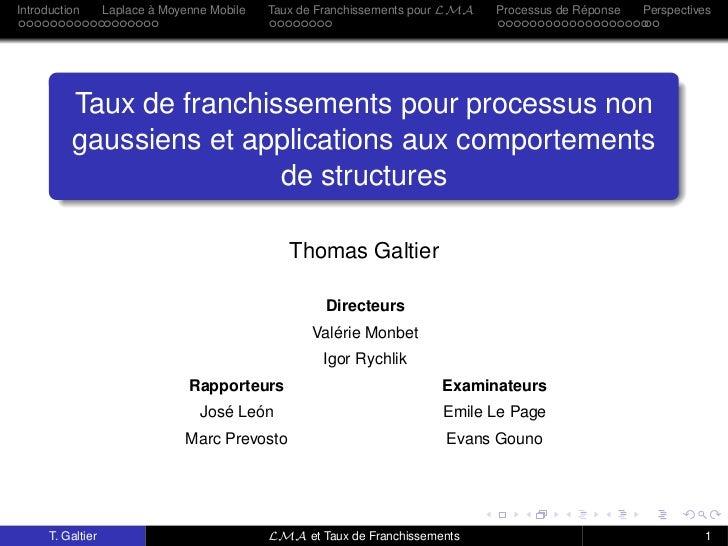 Introduction       Laplace à Moyenne Mobile   Taux de Franchissements pour LMA   Processus de Réponse   Perspectives      ...