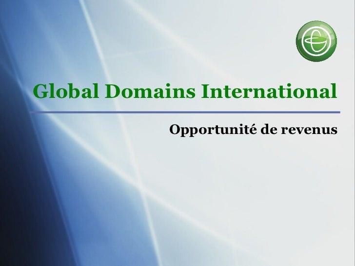Global Domains International            Opportunité de revenus