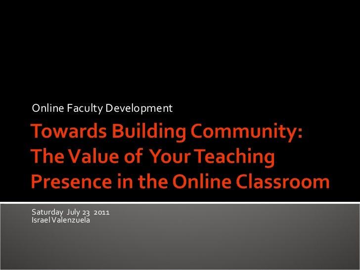 Saturday  July 23  2011  Israel Valenzuela Online Faculty Development