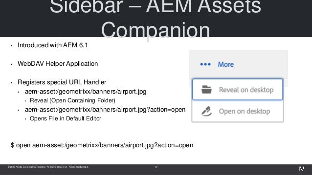 © 2015 Adobe Systems Incorporated. All Rights Reserved. Adobe Confidential. Sidebar – AEM Assets Companion• Introduced wit...