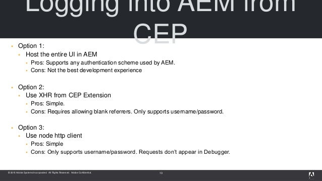 © 2015 Adobe Systems Incorporated. All Rights Reserved. Adobe Confidential. Logging into AEM from CEP Option 1:  Host th...