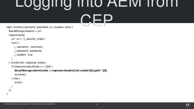 © 2015 Adobe Systems Incorporated. All Rights Reserved. Adobe Confidential. Logging into AEM from CEPlogin: function(usern...