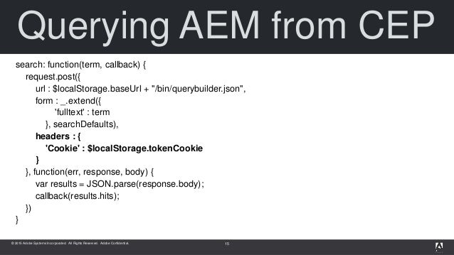 © 2015 Adobe Systems Incorporated. All Rights Reserved. Adobe Confidential. Querying AEM from CEP search: function(term, c...