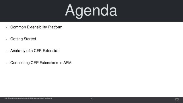© 2015 Adobe Systems Incorporated. All Rights Reserved. Adobe Confidential. Agenda • Common Extensibility Platform • Getti...