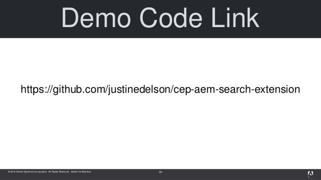 © 2015 Adobe Systems Incorporated. All Rights Reserved. Adobe Confidential. Demo Code Link https://github.com/justinedelso...