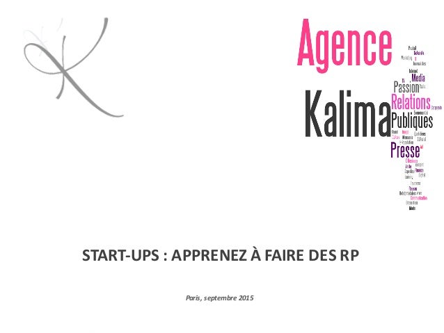 START-UPS	:	APPRENEZ	À	FAIRE	DES	RP Paris,	septembre	2015