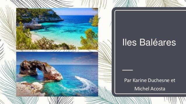Iles Baléares Par Karine Duchesne et Michel Acosta